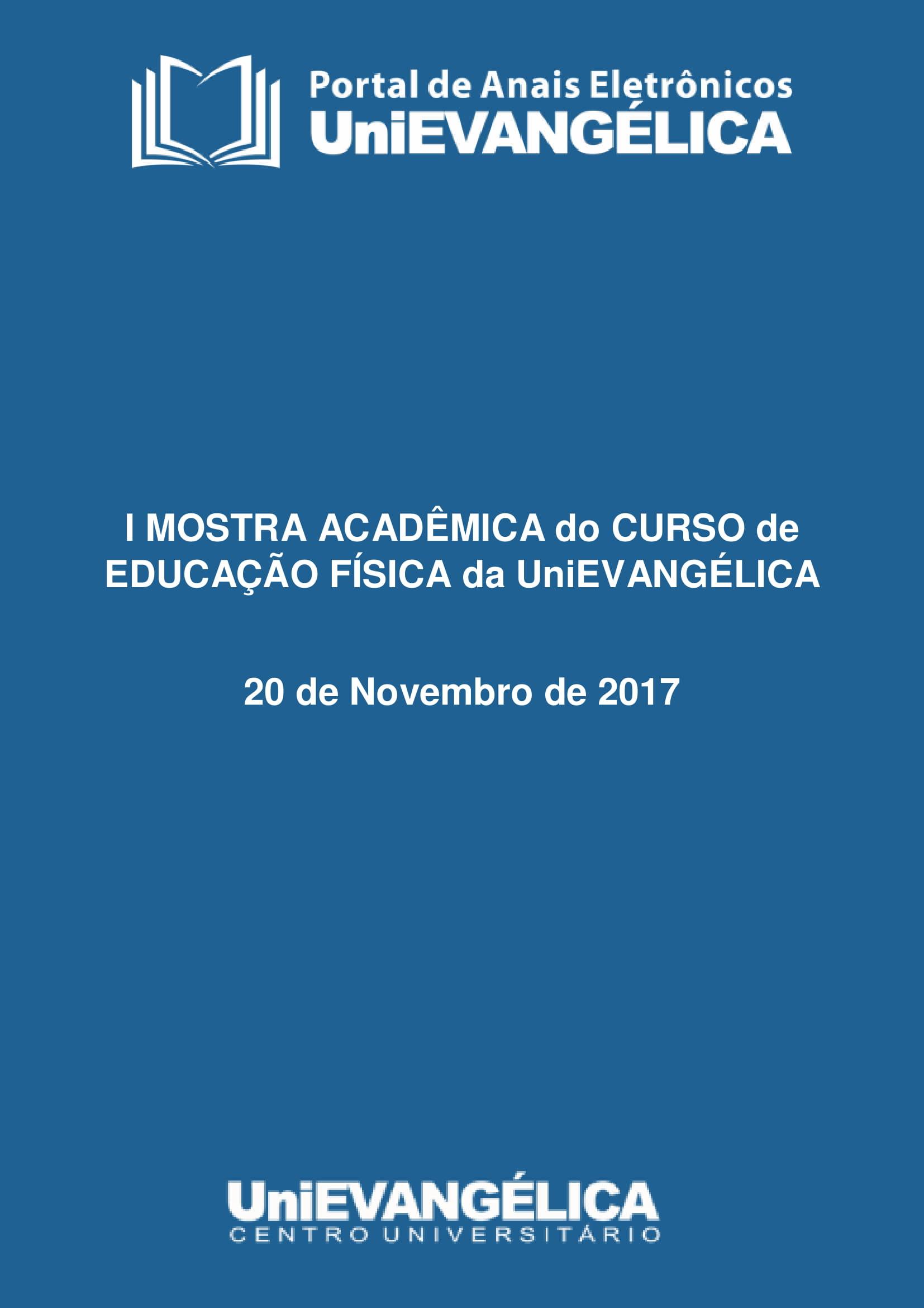 Visualizar v. 1 (2017): I MOSTRA ACADÊMICA do CURSO de EDUCAÇÃO FÍSICA da UniEVANGÉLICA